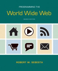 Programming the World Wide Web (7th Edition) - Robert W. Sebesta