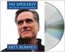 No Apology: The Case for American Greatness - Mitt Romney