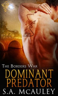 Dominant Predator (The Borders War, #2) - S.A. McAuley