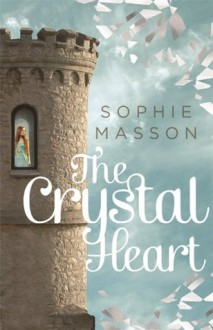 The Crystal Heart - Sophie Masson