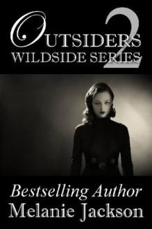 Outsiders (Wildside Series Book 2) - Melanie Jackson