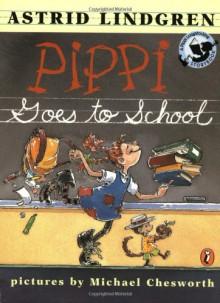 Pippi Goes to School - Astrid Lindgren, Joy Peskin, Michael Chesworth