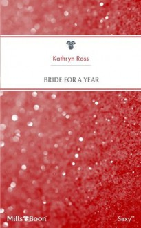 Mills & Boon : Bride For A Year (The Big Event) - Kathryn Ross