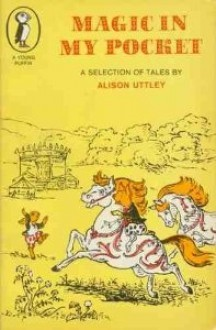 Magic in My Pocket: A Selection of Tales - Alison Uttley
