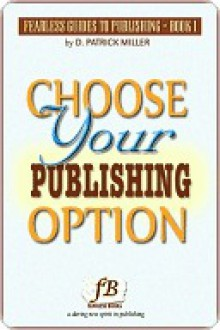 Choose Your Publishing Option - D. Patrick Miller