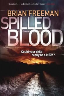 Spilled Blood. Brian Freeman - Brian Freeman