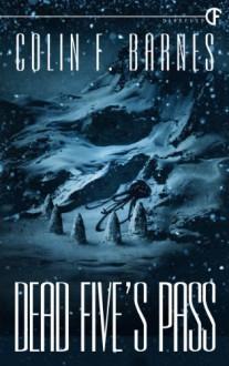 Dead Five's Pass - Colin F. Barnes