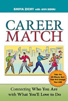 Career Match: Connecting Who You Are with What You'll Love to Do - Shoya Zichy