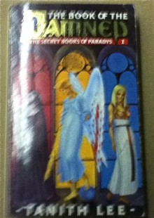 The Book of the Damned (The Secret Books of Paradys I) - Tanith Lee