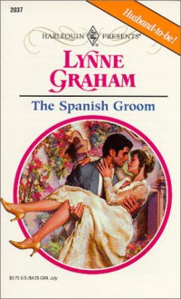 The Spanish Groom - Lynne Graham