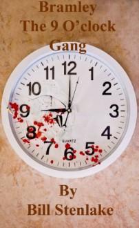 Bramley : The 9 O'clock Gang - Bill Stenlake