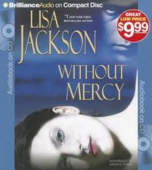 Without Mercy (Audiocd) - Lisa Jackson, Angela Dawe