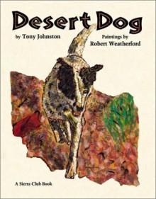 Desert Dog - Tony Johnston