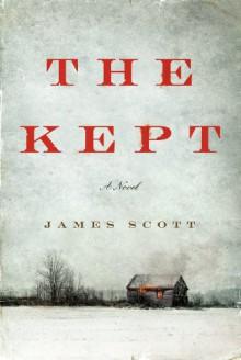 The Kept: A Novel - James Scott