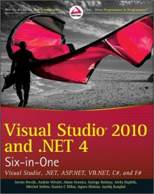 Visual Studio 2010 and .Net 4 Six-In-One - István Novák, Attila Hajdrik, Andras Velvart, Gaston Hillar
