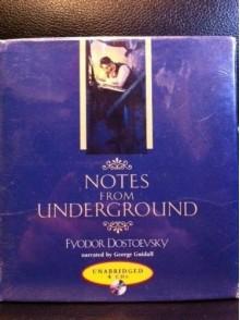 Notes From Underground - Fyodor Dostoyevsky,George Guidall