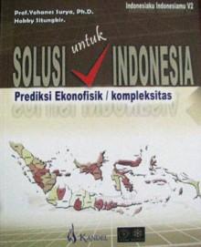 Solusi untuk Indonesia: Prediksi Kompleksitas/Ekonofisik - Hokky Situngkir, Yohanes Surya, Bandung Fe Institute