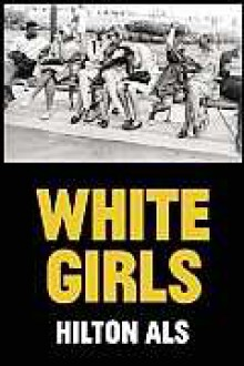 White Girls - Hilton Als