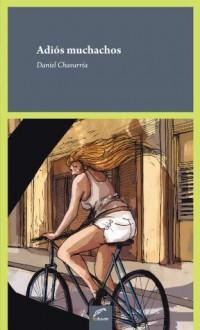 Adiós muchachos (Tinta Roja) (Spanish Edition) - Daniel Chavarría, Carlos Gazzera; Alejo Carbonell, Maria Ignacia Vollenweider, Fernando Lopez