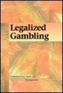 Legalized Gambling (Contemporary Issues Companion) - Mary E. Williams