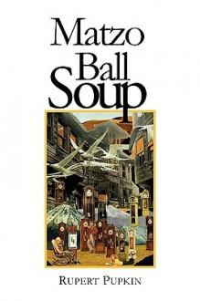 Matzo Ball Soup - Rupert Pupkin