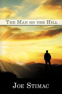The Man on the Hill - Joe Stimac