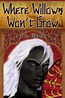 Where Willows Won't Grow - Lia Black