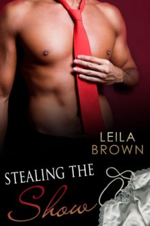 Stealing the Show (The Blind Bet) - Leila Brown