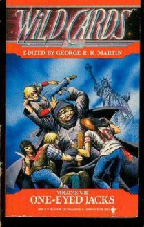 One-Eyed Jacks - George R.R. Martin, William F. Wu, Stephen Leigh, Chris Claremont, Lewis Shiner, Victor Milán, John J. Miller, Melinda M. Snodgrass, Timothy Truman, Walton Simons
