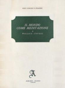 Il mondo come meditazione. Ultime poesie 1950-1955 - Wallace Stevens, Massimo Bacigalupo