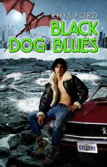 Black Dog Blues (Kai Gracen, #1) - Rhys Ford