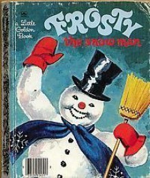 Frosty The Snow man (a little Golden book) - Corinne Malvern