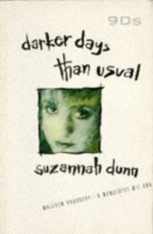 Darker Days Than Usual - Suzannah Dunn