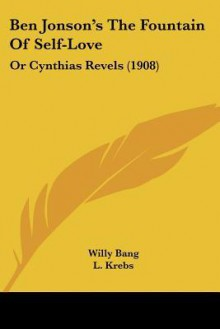 Ben Jonson's the Fountain of Self-Love: Or Cynthias Revels (1908) - Willy Bang