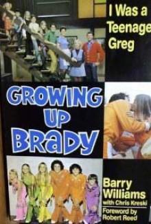 GROWING UP BRADY I Was a Teenage Greg - Barry Williams, Chris Kreski