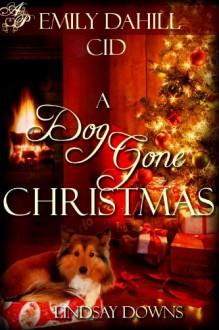 A Dog Gone Christmas - Lindsay Downs