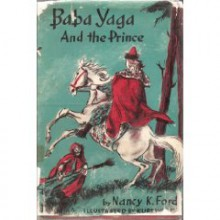 Baba Yaga and the Prince - Nancy K. Ford