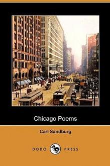 Chicago Poems (Dodo Press) - Carl Sandburg