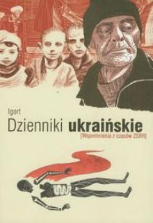 Dzienniki ukraińskie. Wspomnienia z czasów ZSRR - Igort