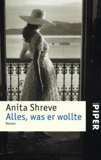 Alles, was er wollte - Mechthild Sandberg-Ciletti, Anita Shreve