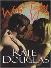 Wolf Tales VI (Wolf Tales #6) - Kate Douglas