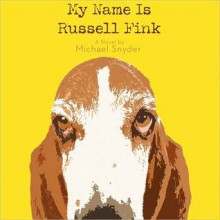 My Name Is Russell Fink (MP3 Book) - Michael Snyder