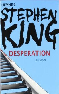 Desperation - Stephen King,Joachim Körber