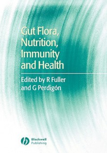 Gut Flora, Nutrition, Immunity and Health - Roy Fuller
