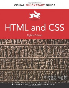 HTML and CSS: Visual QuickStart Guide (Visual QuickStart Guides) - Bruce Hyslop, Elizabeth Castro