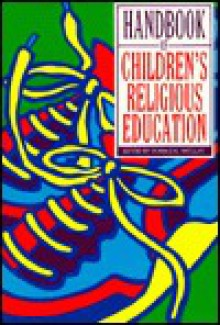 Handbook of Children's Religious Education - Donald Ratcliff