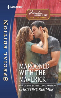 Marooned with the Maverick - Christine Rimmer