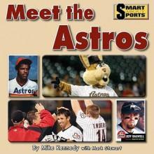Meet the Astros - Mike Kennedy, Mark Stewart
