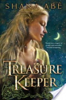 The Treasure Keeper - Shana Abe
