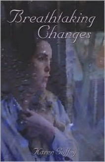 Breathtaking Changes - Karen Guffey